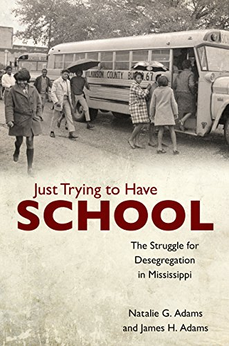 Just Trying to Have School: The Struggle for Desegregation in Mississippi (English Edition)