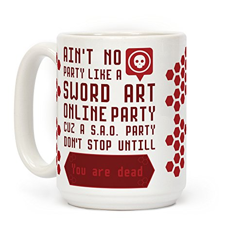 LookHUMAN Ain't No Party Like Sword Art Online Party White 15 Ounce Ceramic Coffee Mug ()