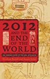 2012 and the End of the World, Matthew Restall and Amara Solari, 1442206098
