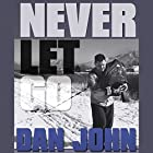 Never Let Go: A Philosophy of Lifting, Living and Learning Hörbuch von Dan John Gesprochen von: Steven Oswalt