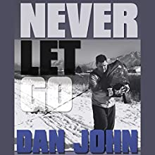 Never Let Go: A Philosophy of Lifting, Living and Learning Audiobook by Dan John Narrated by Steven Oswalt