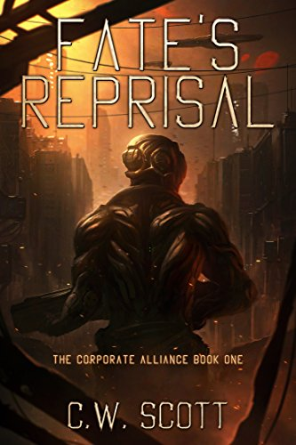 Fate's Reprisal: The Corporate Alliance Book One by [Scott, C.W.]