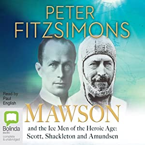 Mawson and the Ice Men of the Heroic Age Audiobook
