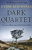 Dark Quartet: The best-selling story of the Brontë family (The Brontë Sisters Saga)