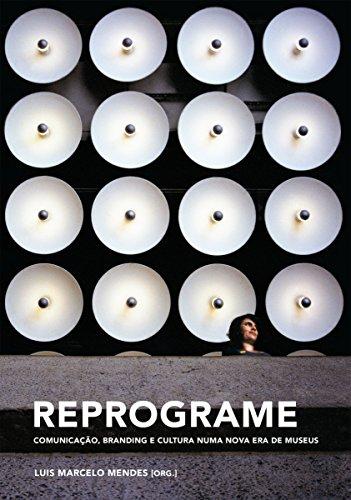 Reprograme: Branding, comunicação e cultura (Portuguese Edition)