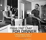 Have Her over for Dinner, Matt Moore, 0615318797