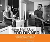 Have Her Over for Dinner