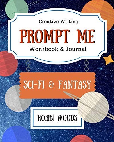 Prompt Me: Sci-Fi & Fantasy: Workbook & Journal (Prompt Me Series) (Creative Writing Journal)