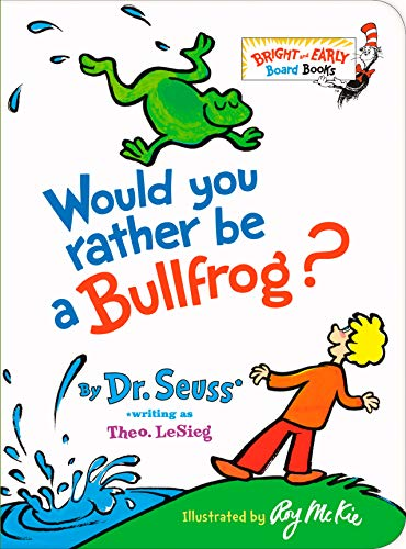 Would You Rather be a Bullfrog? (Bright & Early Board Books(TM))
