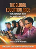 img - for The Global Education Race: Taking the Measure of PISA and International Testing book / textbook / text book