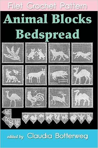 Animal Blocks Bedspread Filet Crochet Pattern Complete Instructions