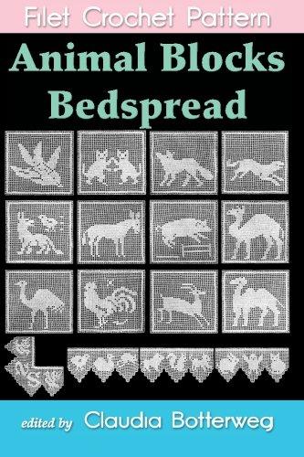Crochet Pattern Instructions (Animal Blocks Bedspread Filet Crochet Pattern: Complete Instructions and Chart)