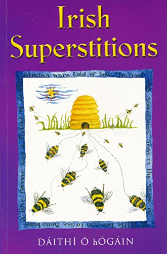 Irish Superstitions: Irish Spells, Old Wives' Tales and Folk Beliefs -