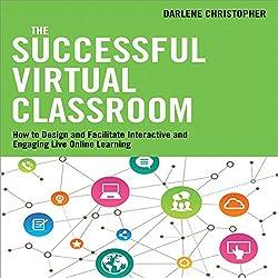 The Successful Virtual Classroom