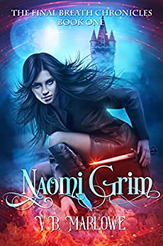 Naomi Grim: The Final Breath Chronicles Book One by [Marlowe, V.B.]