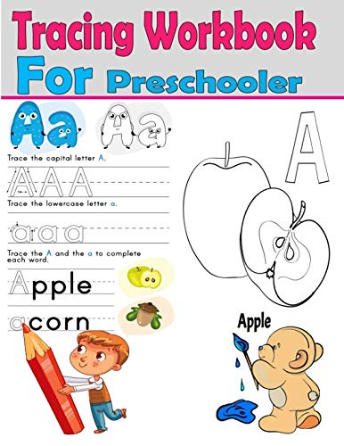 Tracing Workbook for Preschooler: Trace Letters Of The Alphabet and Sight Words, Coloring Alphabet Letters (Preschool Practice Handwriting Workbook) (Activity Books for Kids)