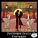 The Doctor Falls for Her Gargoyle: A Nocturne Falls Universe Story Hörbuch von Cate Dean Gesprochen von: B.J. Harrison