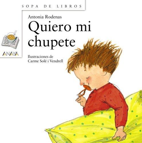 Quiero Mi Chupete Sopa De Libros/ Soup of Books by Rodenas ...