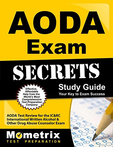 AODA Exam Secrets Study Guide: AODA Test Review for the IC&RC International Written Alcohol & Other Drug Abuse Counselor Exam