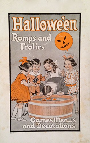1930 Halloween Decorations (Halloween Romps and Frolics: Games, Menus and)