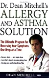 Dr. Dean Mitchell's Allergy and Asthma Solution, Dean Mitchell, 1569243417