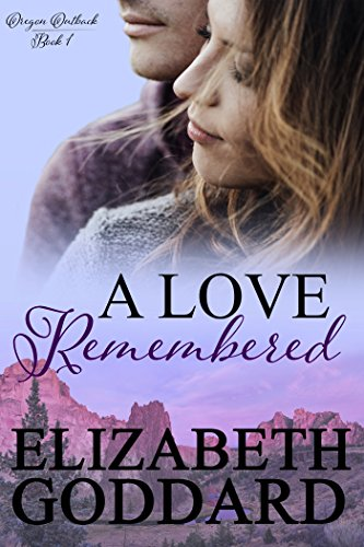 Oregon Agent Series - A Love Remembered (Oregon Outback Book 1)
