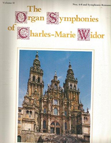 The Organ Symphonies of Charles Marie Widor Volume II Nos.6-8 Symphonie Romane