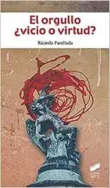 El Orgullo ¿Vicio O virtud: 03 (Filosofía): Amazon.es