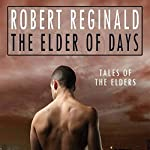 The Elder of Days | Robert Reginald