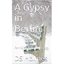 A Gypsy in Berlin: Part 2: The Berlin Trilogy