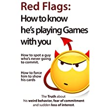 Red Flags: How to know he's playing games with you