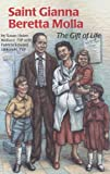 Saint Gianna Beretta Molla: The Gift of Life (Encounter the Saints)