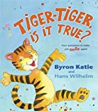 Tiger-Tiger, Is It True?: Four Questions to Make You Smile Again (Hardcover)
