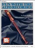 Mel Bay's Fun with the Alto Recorder, Franz Zeidler, 0871664305