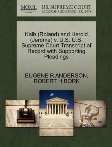 Kalb (Roland) and Herold (Jerome) v. U.S. U.S. Supreme Court Transcript of Record with Supporting Pleadings