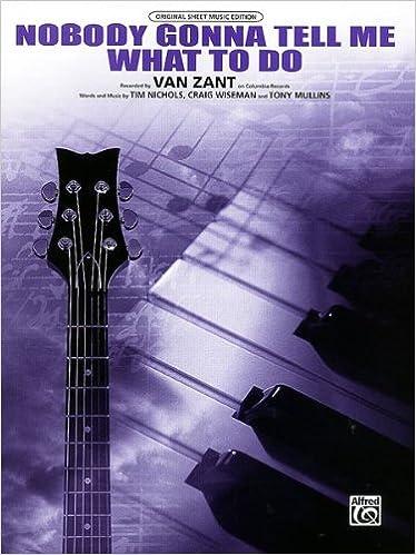 Van Zant Nobody Gonna Tell Me What To Do Piano Vocal Lyrics Guitar