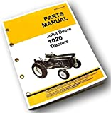 John Deere 1020 Tractor Parts Catalog Manual Gas Diesel All Versions and Years with Exploded Views to Aid in Assembly, with all Parts Names and Numbers