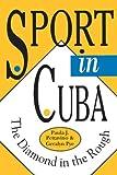 Sport in Cuba 9780822955122