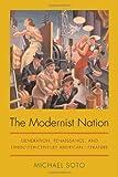 The Modernist Nation : Generation, Renaissance, and Twentieth-Century American Literature, Soto, Michael, 0817354670