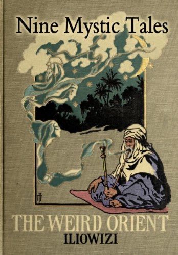 The Weird Orient; Nine Mystic Tales from Morocco