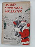 img - for Merry Christmas, Mr. Baxter book / textbook / text book