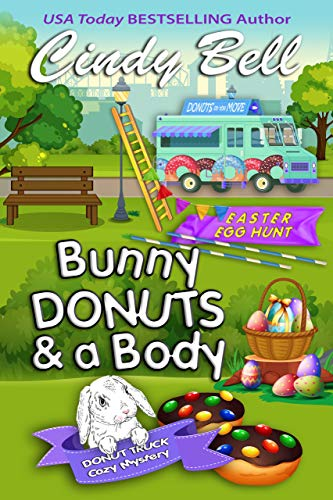 Bunny Donuts and a Body (A Donut Truck Cozy Mystery Book 3) -