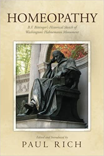 Free Epub Book Homeopathy: B.F. Bittinger's Historical Sketch of Washington's Hahnemann Monument