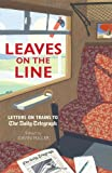 Leaves on the Line: Letters on Trains to the Daily Telegraph (Telegraph Books)