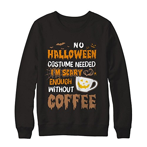 TeesCentury Unisex No Halloween Costume Needed I'm Scary Enough Without Coffee Shirt Gildan - Pullover Sweatshirt (Black,XL)