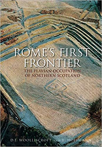 Rome's First Frontier: The Flavian Occupation of Northern