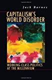 Capitalism's World Disorder, Jack Barnes, 0873488180