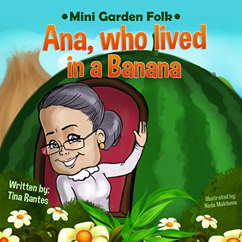 "Children's books:""ANNA WHO LIVED IN A BANANA"":Kids Books, Bedtime Story, Fantasy, Funny story, animals birds, Beginner readers early learning eBook (picture ... GARDEN FOLK"": Bedtime picture books 1) by [rantes, Tina]"