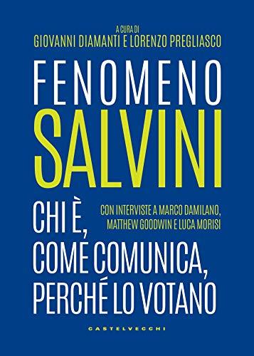 Fenomeno Salvini: Chi è, come comunica, perché lo votano  por Giovanni Diamanti,Lorenzo Pregliasco