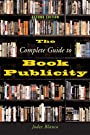The Complete Guide to Book Publicity: Second Edition